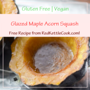 Glazed Maple Acorn Squash a Free Recipe from RedKettleCook.com!