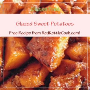 Glazed Sweet Potatoes Free Recipe from RedKettleCook.com!