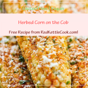 Herbed Corn on the Cob a Free Recipe from RedKettleCook.com!