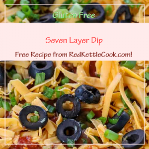 Seven Layer Dip a Free Recipe from RedKettleCook.com!