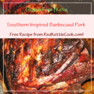 Southern Inspired Barbecued Pork a Free Recipe from RedKettleCook.com!