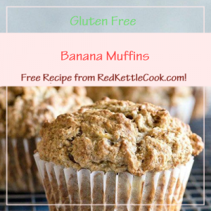 Banana Muffins a Free Recipe from RedKettleCook.com!