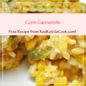 Corn Casserole a Free Recipe from RedKettleCook.com!