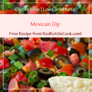 Mexican Dip a Free Recipe from RedKettleCook.com!