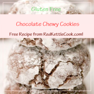 Chocolate Chewy Cookies a Free Recipe from RedKettleCook.com!