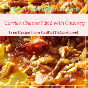 Curried Cheese Pâté with Chutney a Free Recipe from RedKettleCook.com!