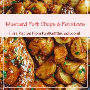 Mustard Pork Chops & Potatoes a Free Recipe from RedKettleCook.com!