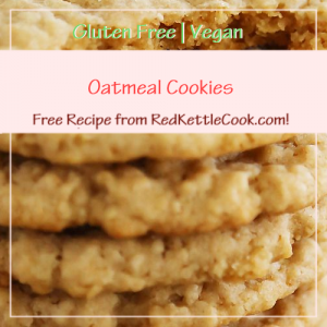 Oatmeal Cookies a Free Recipe from RedKettleCook.com!