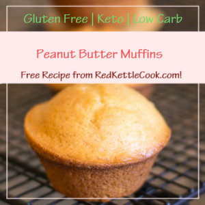 Peanut Butter Muffins a Free Recipe from RedKettleCook.com!
