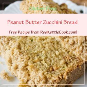 Peanut Butter Zucchini Bread a Free Recipe from RedKettleCook.com!