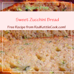 Sweet Zucchini Bread a Free Recipe from RedKettleCook.com!