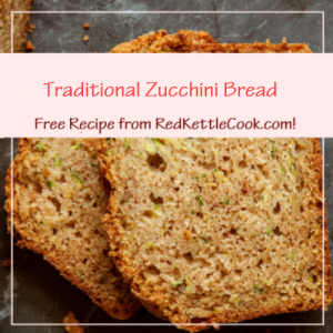 Traditional Zucchini Bread a Free Recipe from RedKettleCook.com!