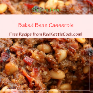 Baked Bean Casserole a Free Recipe from RedKettleCook.com!