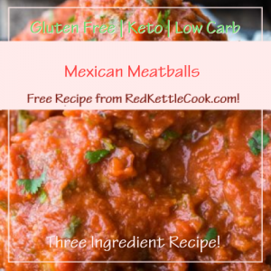 Mexican Meatballs a Free Recipe from RedKettleCook.com!