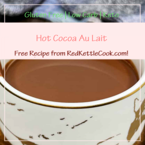 Hot Cocoa Au Lait a Free Recipe from RedKettleCook.com!